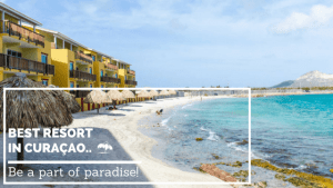Best Resort in Curacao