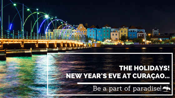 The Holidays! New Year's Eve at Curaçao!