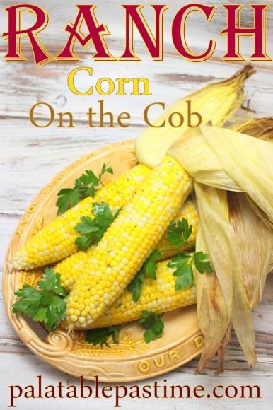 Ranch Corn on the Cob #SRC