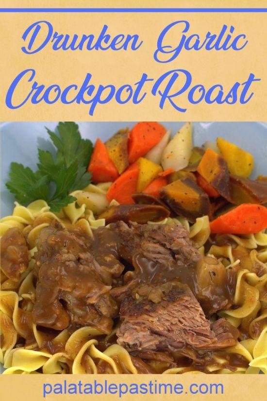 Drunken Garlic Crock Pot Roast