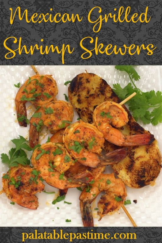 Mexican Grilled Shrimp Skewers (aka Camarones alaPlancha)
