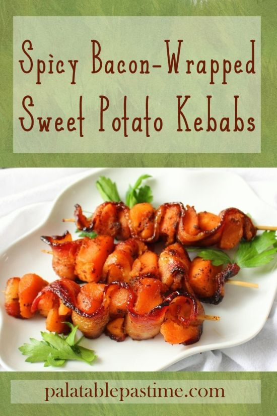 Spicy Bacon-Wrapped Sweet Potato Kebabs
