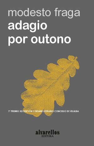 Modesto Fraga Adagio-por-outono-capa-alvarellos-editora 300