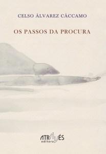 Os passos da procura, por Celso Álvarez Cáccamo (Através Editora, 2018)