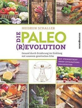 Die Paleo-Revolution: Gesund durch Ernährung im Einklang mit unserem genetischen Erbe - 1