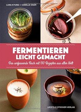Fermentieren leicht gemacht: Das umfassende Buch mit 150 Rezepten aus aller Welt - 1