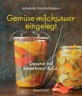 Gemüse milchsauer eingelegt: Gesund mit Sauerkraut und Co. - 1