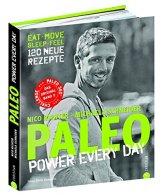 Paleo 2 - Steinzeit Diät: Power every day. eat • move • sleep • feel • 120 neue Rezepte glutenfrei, laktosefrei & alltagstauglich. Mit Steinzeiternährung & Bewegung langfristig fit und gesund werden - 1