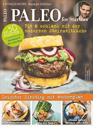 Paleo for Starters: Fit & schlank mit der modernen Steinzeitküche -