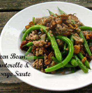 Green Bean, Chanterelle and Sausage Saute