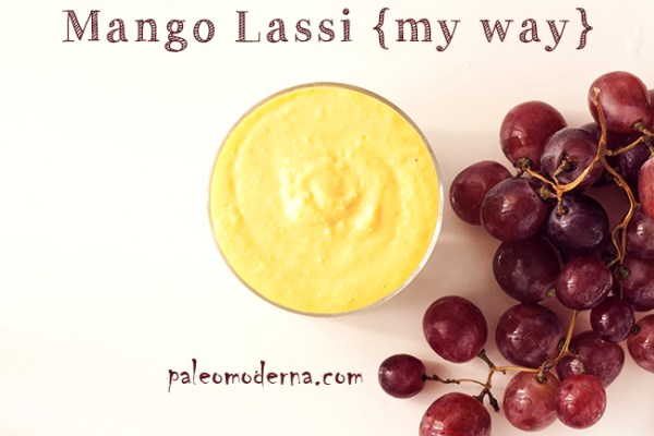 Mango Lassi {my way, pero paleo}