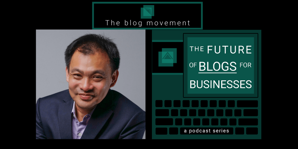 The Blog Movement   Palindrome   Southeast Asian Startups   The future of blog posts for businesses podcast, featuring Andrew Wong