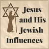 Jesus and His Jewish Influences