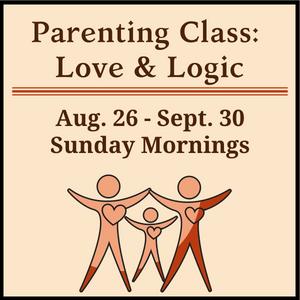 Parenting Class Love & Logic 2018 August