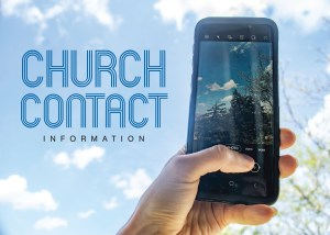 Photo with blue sky and clouds in the background and a hand holding a cell phone in the foreground along with the words Church Contact Information beside the phone.