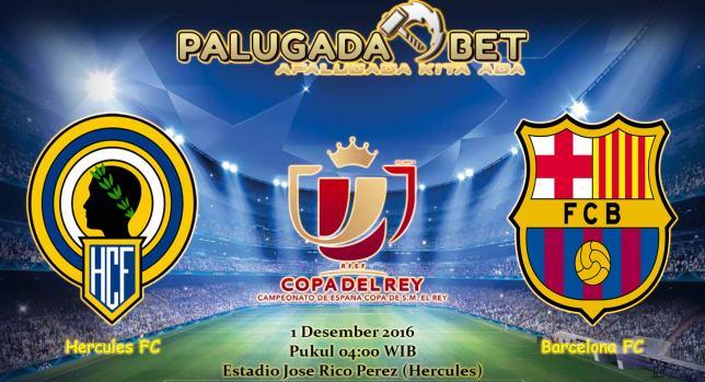 Prediksi Hercules vs Barcelona (Copa Del Rey) 1 Desember 2016 - PLG