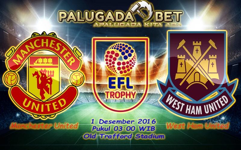 Prediksi Manchester United vs West Ham (EFL CUP) 1 Desember 2016 - PLG