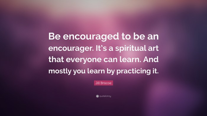 1506527-Jill-Briscoe-Quote-Be-encouraged-to-be-an-encourager-It-s-a