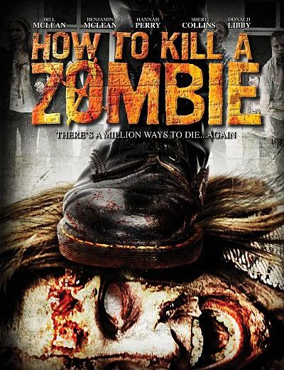 "Movie Review – ""How To Kill A Zombie"" (2014)"