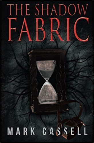 Book Review – The Shadow Fabric by Mark Cassell