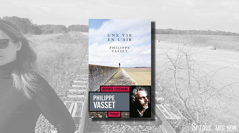 Philippe Vasset Une Vie en lair Paméla Ramos si tous moi non