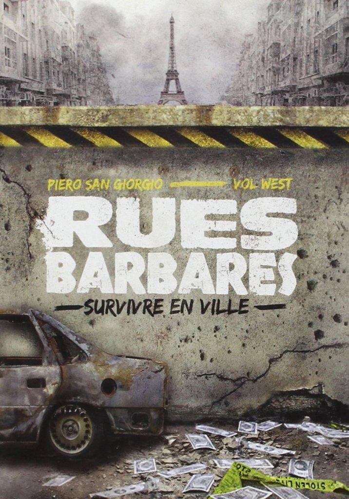 Rues barbares. Survivre en ville, de Vol West et Piero san Giorgio, Le Retour aux Sources, 2012, 416 p., 21 €.