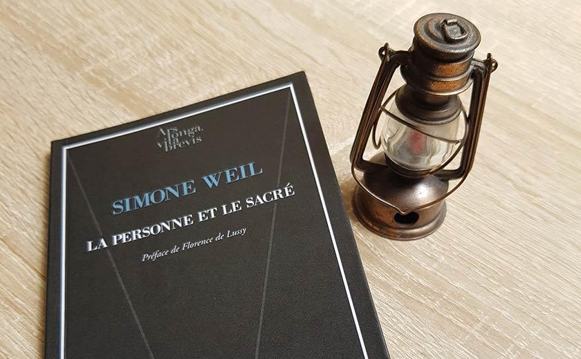 Simone Weil, La Personne et le Sacré – Le cri est infaillible