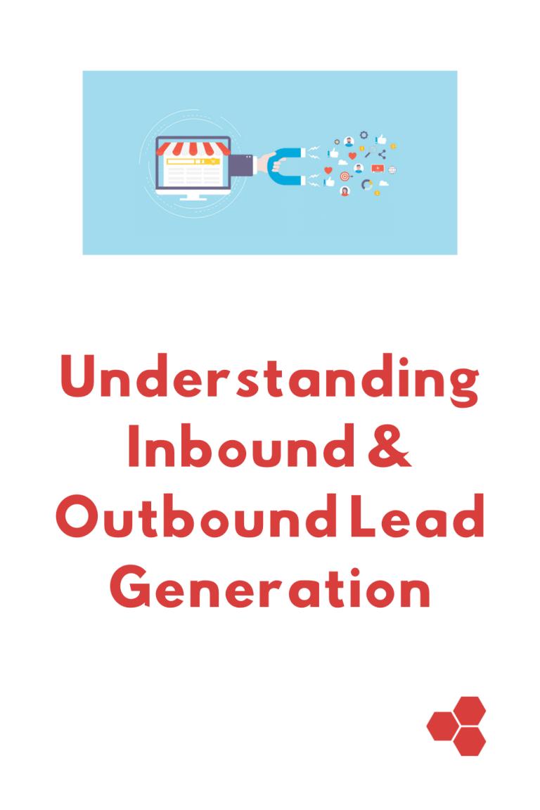 Understanding Inbound & Outbound Lead Generation