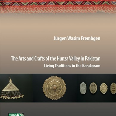 German academic's ethnographic study of the arts and crafts of Hunza Valley published