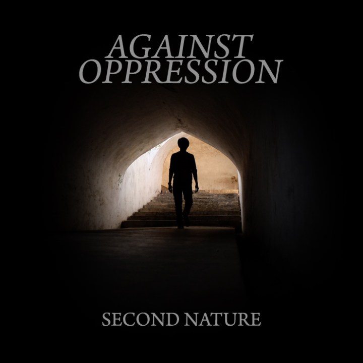 AGAINST OPPRESSION - Second Nature