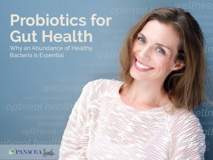 Probiotics for Gut Health — Why an Abundance of Healthy Bacteria is Essential