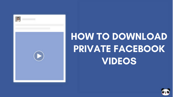Download Private facebook videos