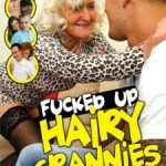 Fucked Up Hairy Grannies