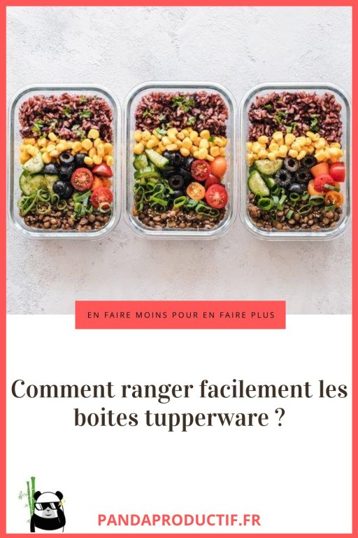 comment ranger facilement les tupperware