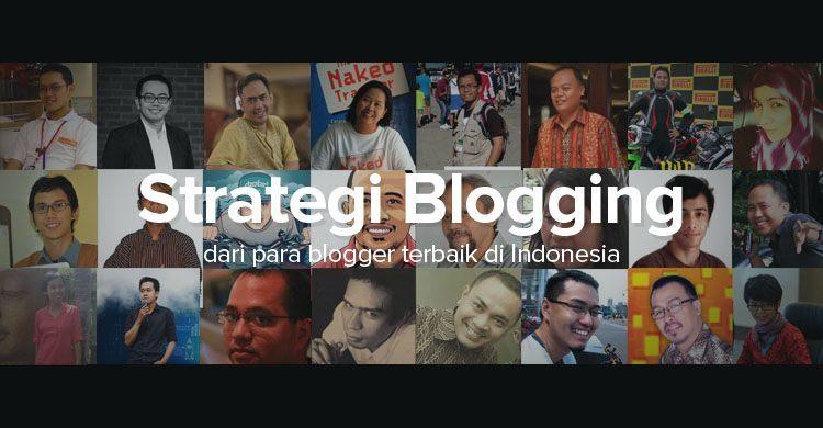 25 Blogger Terbaik di Indonesia Berbagi Lebih dari 81 Tips Membuat Blog yang Sukses