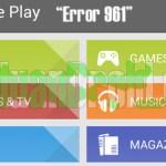 download aplikasi, google play store, error 961