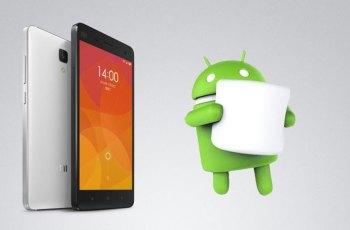 Xiaomi Mi 4 , Mi Note , Android 6.0 Marshmallow