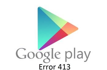Google Play Store, error 413