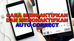 Cara Mengaktifkan dan Menonaktifkan Auto Correct pada Papan Ketik Android