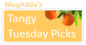 Featured on Blogadda's 'Tangy Tuesday Picks'