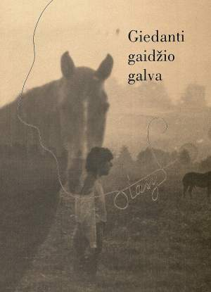 STASIO EIDRIGEVIČIAUS knyga GIEDANTI GAIDŽIO GALVA