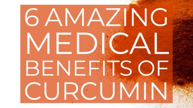 6 Amazing Medical Benefits Of Curcumin