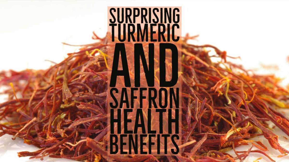 Surprising Turmeric And Saffron Health Benefits