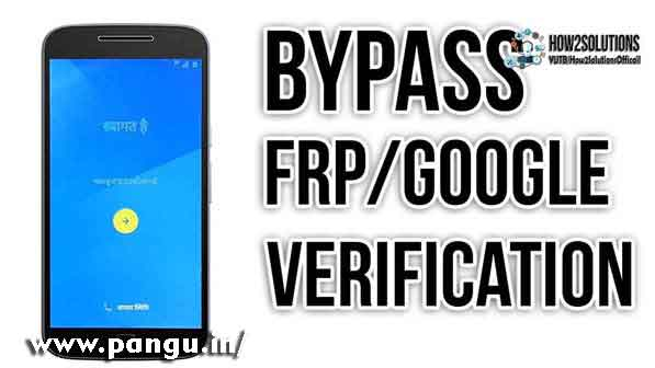 Bypass Google Account Verification FRP lock - Pangu in