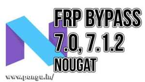 BYPASS FRP ANDROID 7.0/7.1.1/7.1.2 ON ALL MOBILE ANDROID