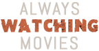header_title_always_watching_movies_small