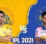 Rr vs csk Dream11 Prediction, Fantasy Cricket Tips, Playing XI, Pitch Report, Dream11 Team, Injury Update of VIVO IPL 2021