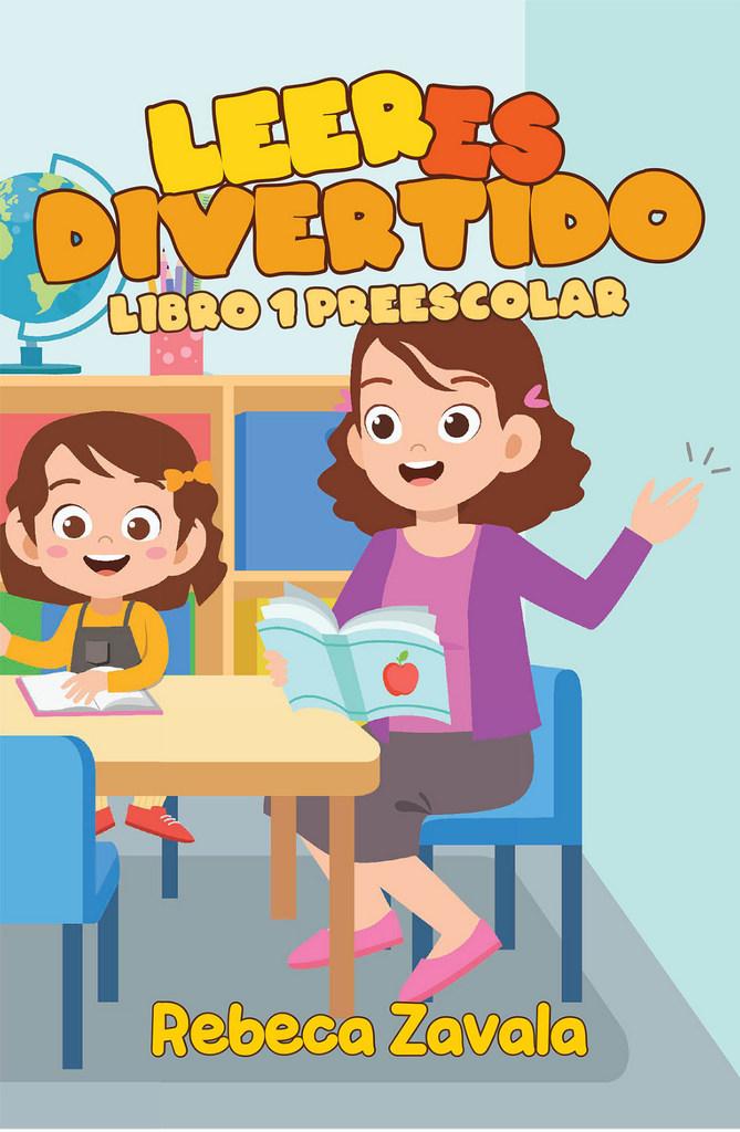 Leer es Divertido de Rebeca Zavala, un gran libro para ayudar y guiar a los niños a una lectura inicial