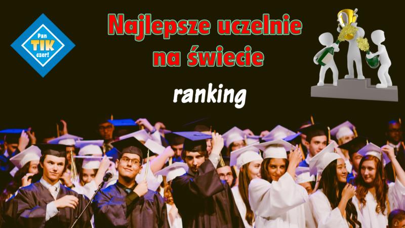 Najlepsze uczelnie wyższe na świecie