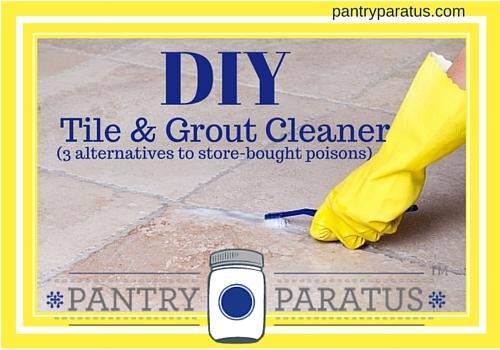 diy tile grout cleaner pantry paratus